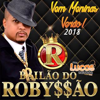 BAILÃO DO ROBYSSÃO - CD VERÃO – VEM MENINAS 2018