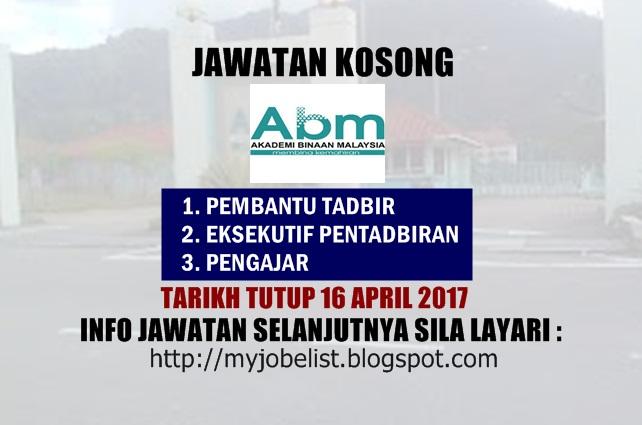 Jawatan Kosong di Akademi Binaan Malaysia (ABM) April 2017