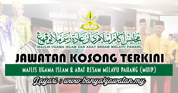 Jawatan Kosong 2018 di Majlis Ugama Islam & adat Resam Melayu Pahang