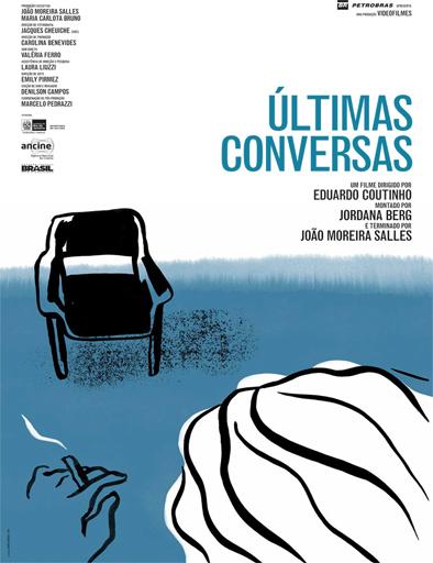 Ver Ultimas conversaciones (Ultimas Conversas) (2015) Online
