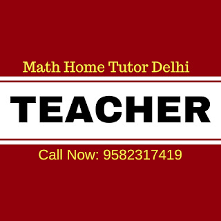 Private Tutor in Delhi for Maths.