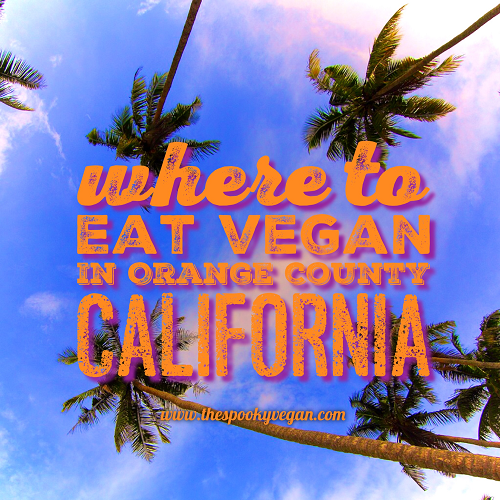 At The Anaheim Convention Center This Week Or Just Visiting Orange County In General You Ll Be Pleased To Know That There Are Many Vegan Restaurants