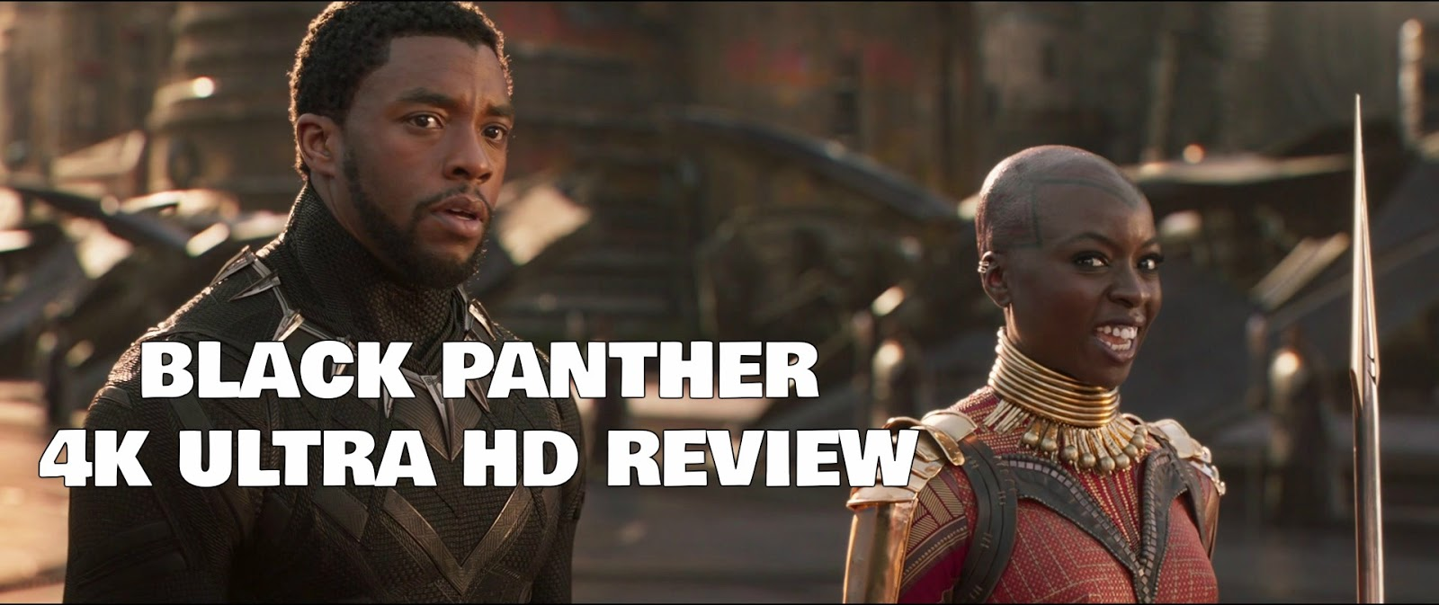 Black Panther 4K Ultra HD Blu-ray Ultra HD Review
