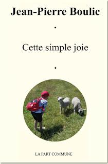 Cette simple Joie Poèmes Jean-Pierre Boulic
