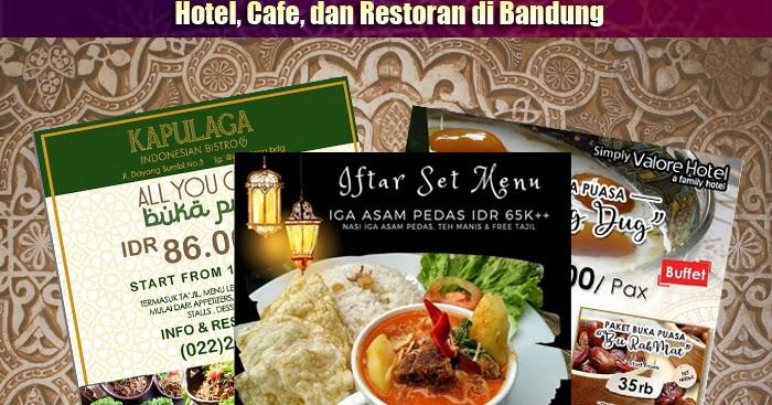 Paket Buka Puasa Bersama Ramadan 2019 Hotel Cafe Dan Restoran Di