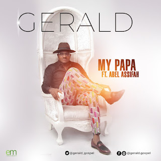 MY PAPA by Gerald  ft. Abel Assifah