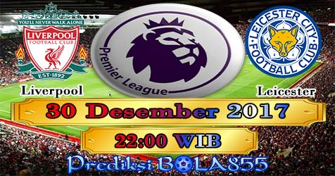 Prediksi Bola855 Liverpool vs Leicester City 30 Desember 2017