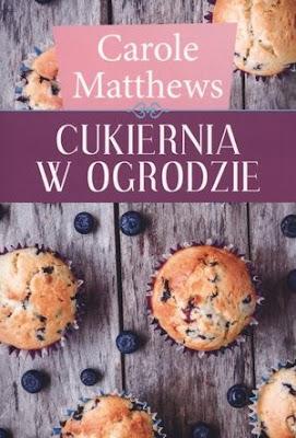 """""""Cukiernia w ogrodzie"""" – Carole Matthews"""