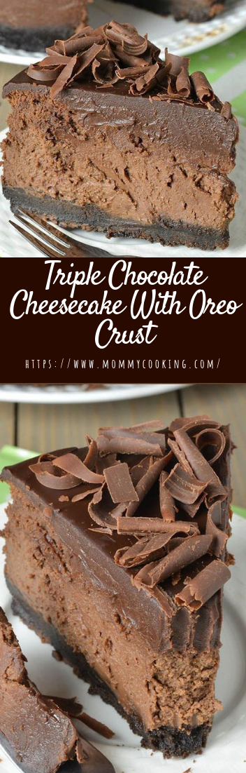 Triple Chocolate Cheesecake with Oreo Crust #chococake #dessert