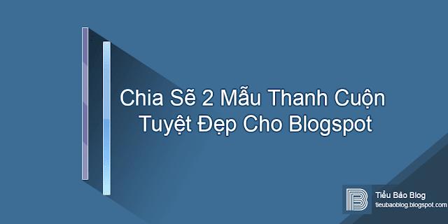 CHIA SẺ 2 MẪU THANH CUỘN SCROLLBAR TUYỆT ĐẸP CHO BLOGSPOT