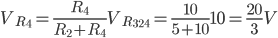 Description: V_ {R_4} = \ frac {R_4} {R_2 + R_4} V_ {R_ {324}} = \ frac {10} {5} + 10 10 = \ frac {20} {3} V