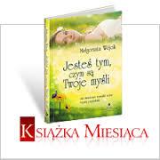 http://talizman.pl/afirmacje/152497-jestes-tym-czym-sa-twoje-mysli-jak-swiadomie-wymyslic-sobie-lepsza-przyszlosc-9788373777286.html