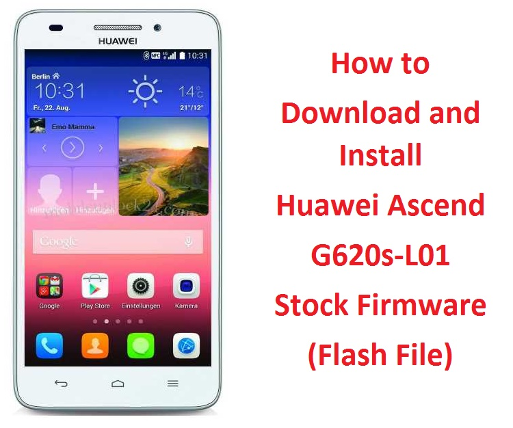 How to Download and Install Huawei Ascend G620s-L01 Stock Firmware