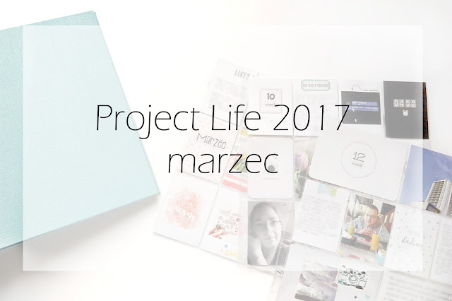 Project life - marzec 2017