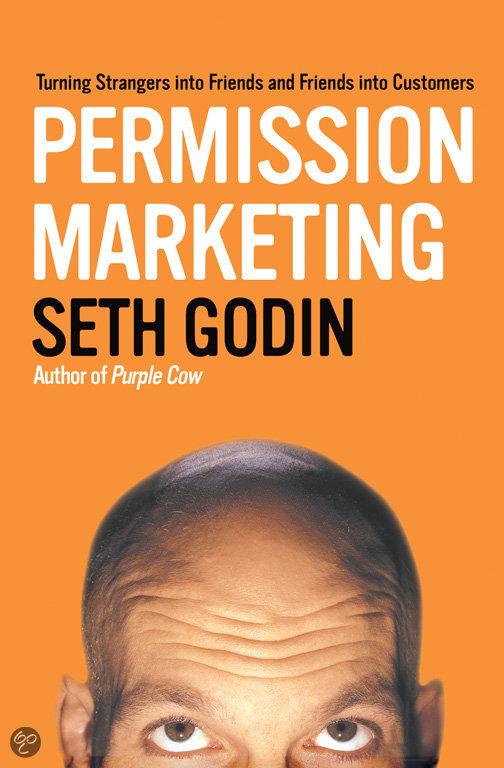 Permission Marketing (Tạm dịch Tiếp thị dựa trên sự cho phép của khách hàng)