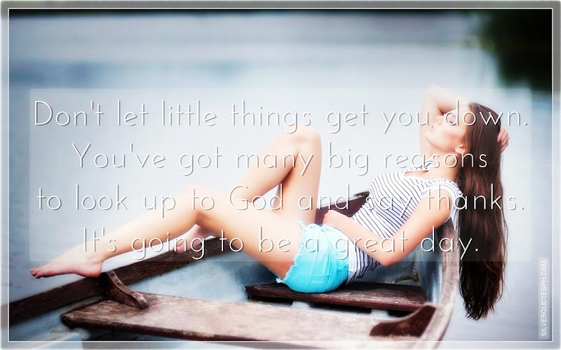 Don't Let Little Things Get You Down, Picture Quotes, Love Quotes, Sad Quotes, Sweet Quotes, Birthday Quotes, Friendship Quotes, Inspirational Quotes, Tagalog Quotes