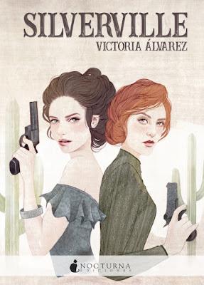 LIBRO - Silverville Victoria Álvarez  (Nocturna - 23 Abril 2018)   Literatura Juvenil - Novela - Western  COMPRAR ESTE LIBRO EN AMAZON ESPAÑA