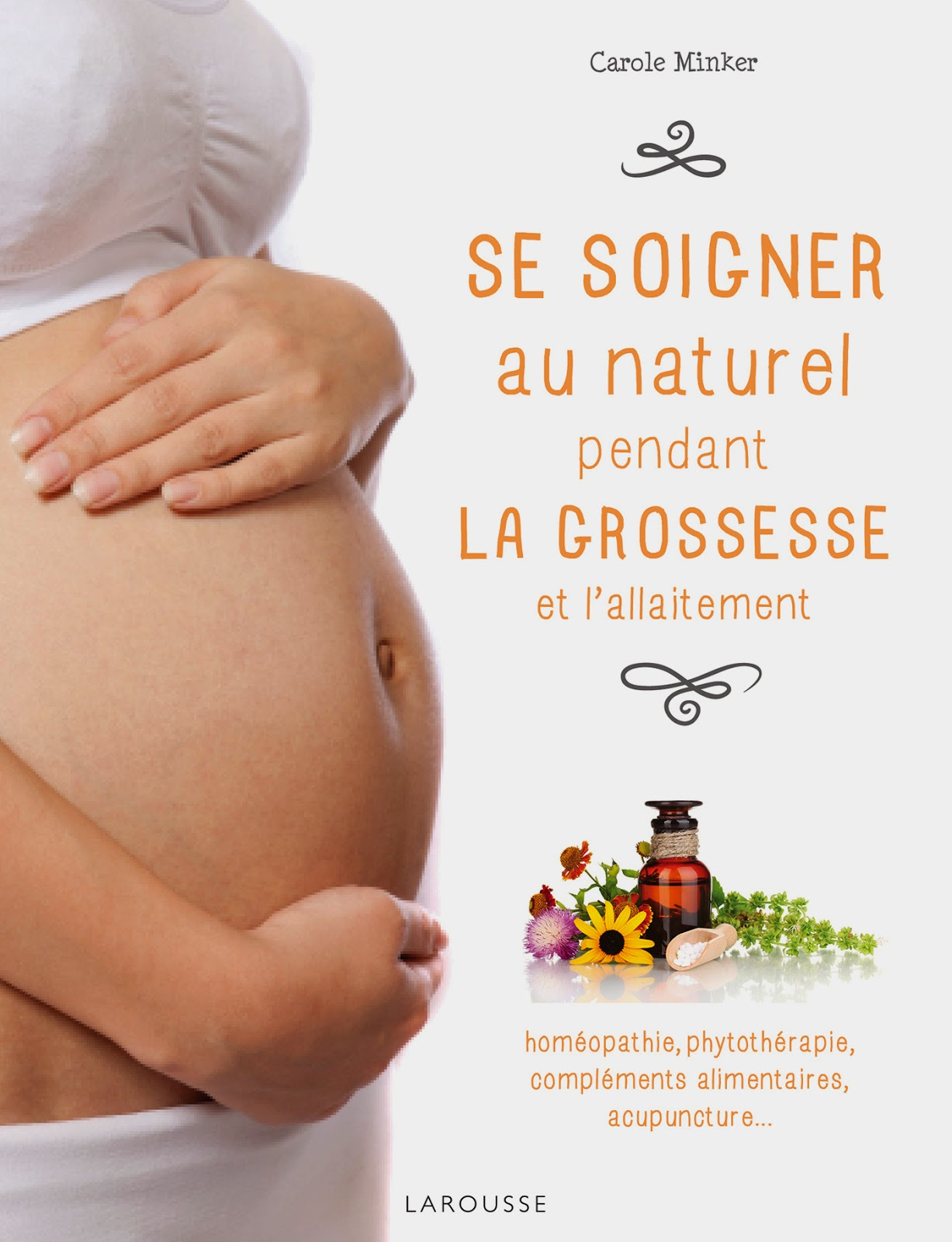 http://www.amazon.fr/soigner-naturel-pendant-grossesse-lallaitement/dp/203590532X/ref=sr_1_3?ie=UTF8&qid=1426696121&sr=8-3&