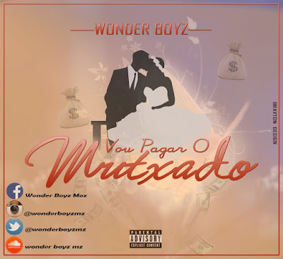 Wonder Boyz - Vou Pagar O Mutxado (2017) [DOWNLOAD]