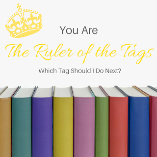 You are The Ruler of the Tags, Which tag should I do next? #BookTube #BookTuber