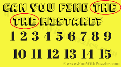 If you look carefully this Mistake Finding Puzzle Picture, you will find that word 'THE' is repeated in the heading