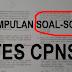 Download Kumpulan Soal-Soal CPNS 2018 | Soal-Soal SKD DAN SKB