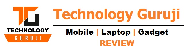 Technology Guruji - Mobile | Laptop | Gadget Review