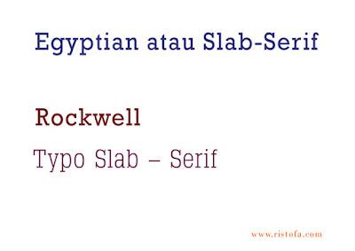 Egyptian atau Slab-Serif | ristofa.com