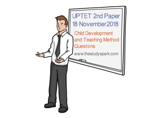 UPTET 2nd Paper Child Development and Teaching Method Questions 18 November 2018