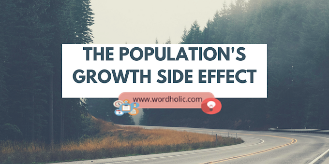The Population's Growth Side Effect