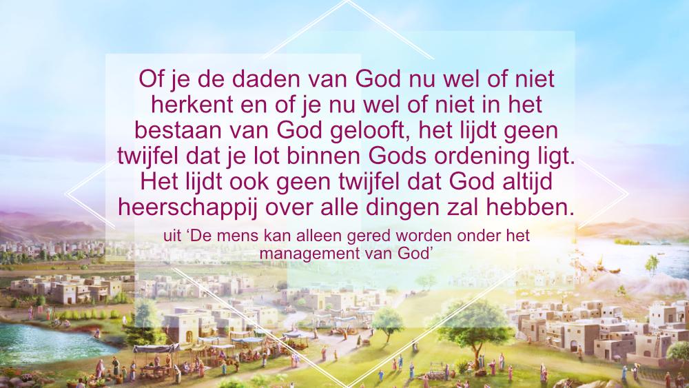 f49363cbffe De mens kan alleen gered worden onder het management van God