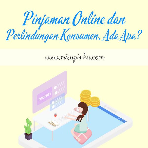 Pinjaman Online dan Perlindungan Konsumen, Ada Apa?