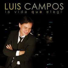 Luis Campos - La Vida Que Elegi (2013)