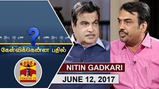 KELVIKKENNA BATHIL SPECIAL 12-06-2017 Exclusive Interview with Union Minister Nitin Gadkari