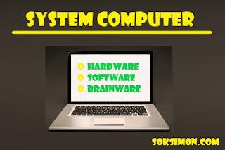 pengertian sistem komputer lengkap dengan elemen dan fungsinya