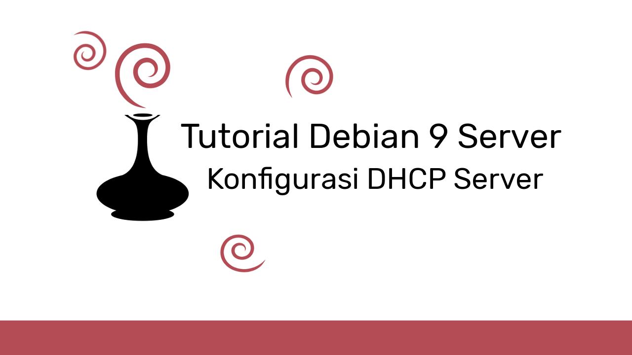 Konfigurasi Dhcp Server Di Debian 9 Penjelasan Lengkap Portal