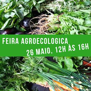 26 Maio, 12h às 16h: Feira Agroecológica, de produtos orgânicos, artesanais e da roça