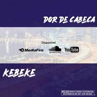 Dor de Cabeça - Kebeke