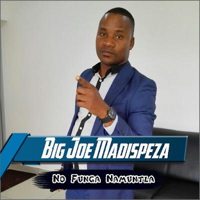 Big Joe Madispeza - No Funga Namuntla (Prod. Família Records) | Download Mp3