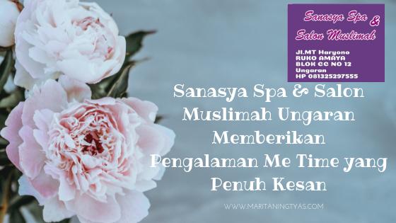 Sanasya Spa & Salon Muslimah Ungaran Memberikan Pengalaman Me Time yang Penuh Kesan