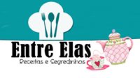 Entre Elas - Receitas e Segredinhos
