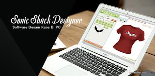 Sonic Shack Designer Studio, Software Desain Kaos Terbaik dan Ringan