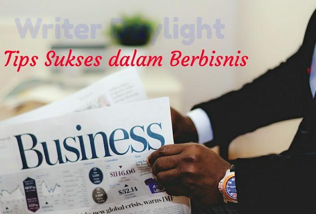 Tips Sukses Dalam Bisnis