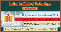 Indian Institute of Technology Hyderabad Recruitment 2017–114 Network/System Administrator, Deputy Registrar