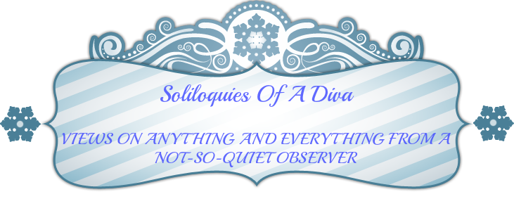 Soliloquies of a diva.......