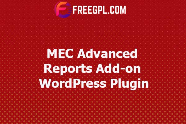 MEC Advanced Reports Add-on Nulled Download Free