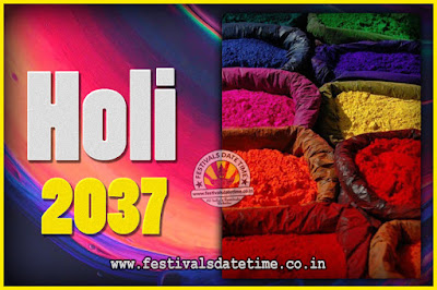 2037 Holi Festival Date & Time, 2037 Holi Calendar