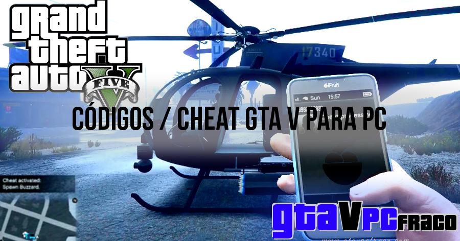 GTA V Códigos PC - Cheats GTA 5 PC - GTA V PC FRACO