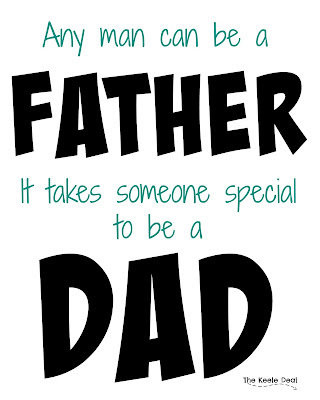 Any man can be a Father it takes someone special to be a dad