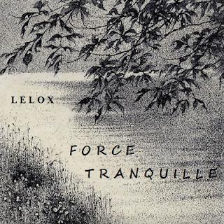 Lelox - Force Tranquille (2016)